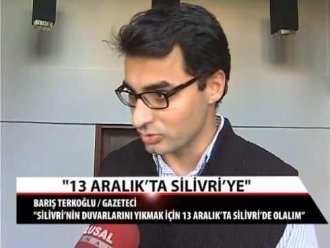 Barış Terkoğlu: '' Silivri'nin duvarlarını yıkmak için 13 Aralık'ta Silivri'de olalım''