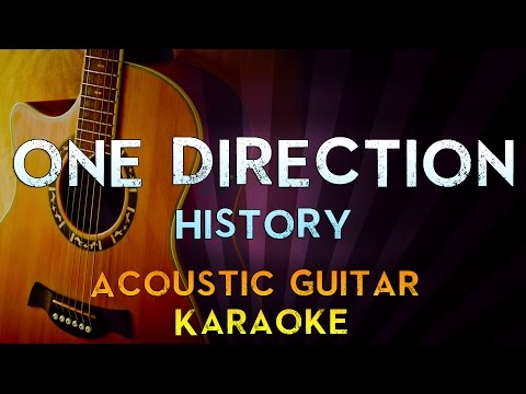 One Direction - History | Higher Key Acoustic Guitar Karaoke Instrumental Lyrics Cover Sing Along