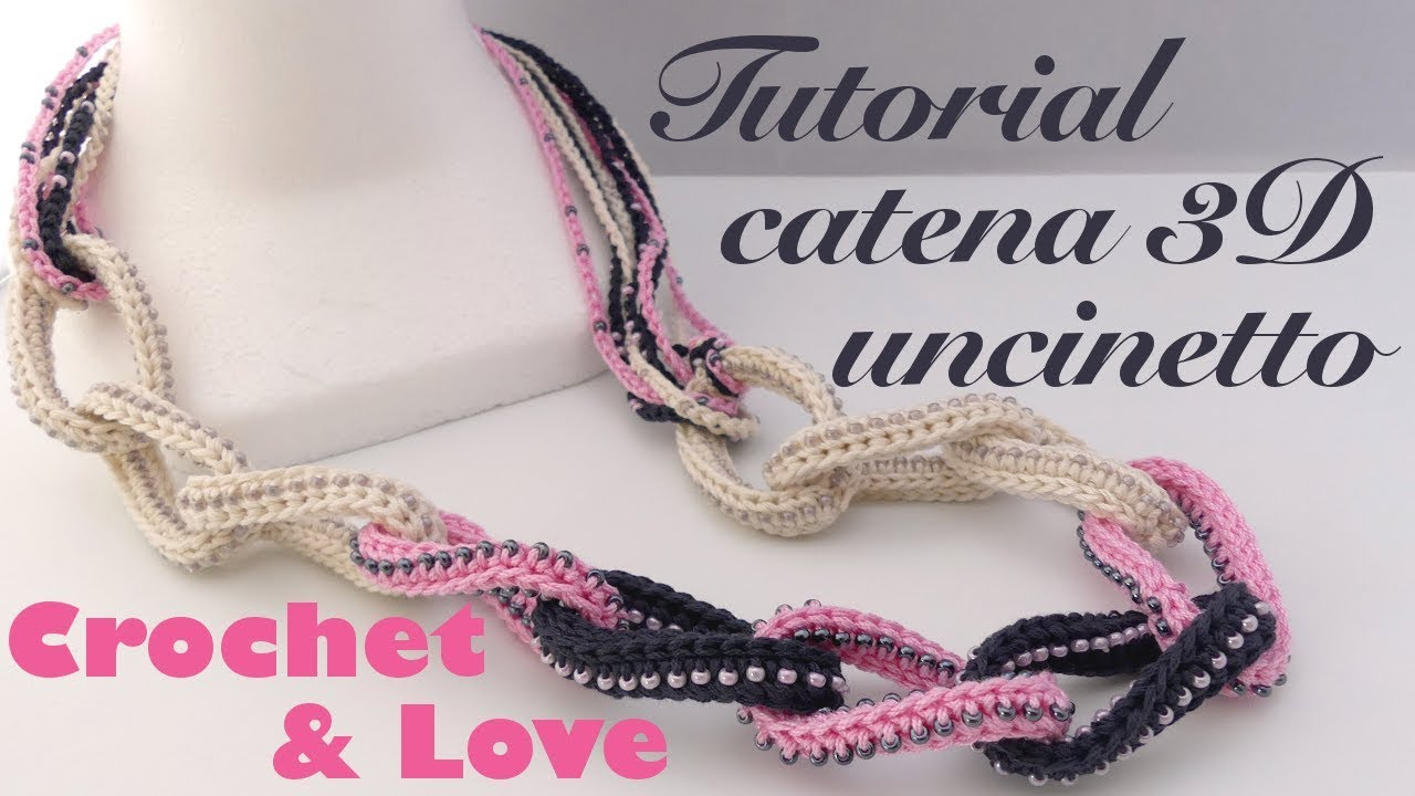 Tutorial Collana Catena 3d Ad Uncinetto Con Perline Youtube