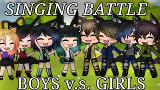 Boys V.S. Girls Singing Battle / Gacha Life / Love Theme (Solo & Group Songs) / BBT / • Supernova •