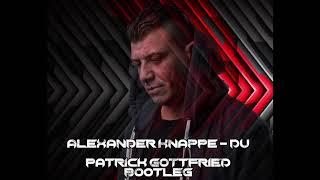 Alexander Knappe - Du (Patrick Gottfried Bootleg) Free Download