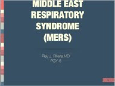 Middle Eastern Respiratory Syndrome - Rey Rivera, MD