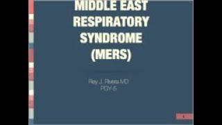 Middle Eastern Respiratory Syndrome   Rey Rivera, Md