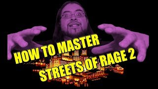 HOW TO MASTER STREETS OF RAGE 2