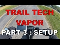 Trail Tech Vapor Gauge : Part  3 : Settings And Accuracy Adjustments
