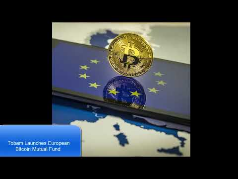 Tobam Launches European Bitcoin Mutual Fund