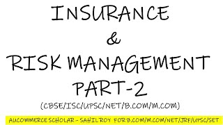 INSURANCE AND RISK MANAGEMENT PART II