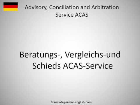 How to say Advisory, Conciliation and Arbitration Service ACAS in German?