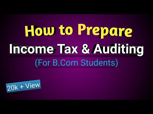 How to prepare Income Tax and Auditing.