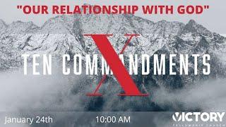 Victory Fellowship 1 24 21 THE TEN COMMANDMENTS PT1