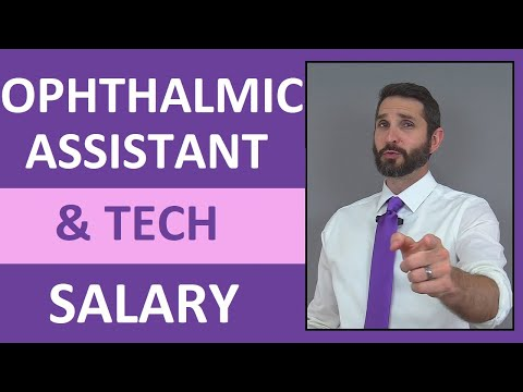 Ophthalmic Assistant & Technician Salary, Job Overview