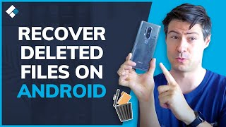 How to Recover Deleted Files on Android Phone?