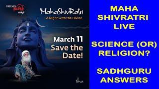 MAHASHIVRATRI LIVE- SCIENCE (OR) RELIGION? SADHGURU ANSWERS |Maha Sivarathiri |Britain Tamil Bhakthi