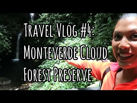 EXPLORING THE MONTEVERDE CLOUD FOREST PRESERVE | Costa Rica Travel Vlog