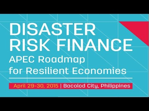 Welcome and Opening Remarks for Disaster Risk Finance   APEC Roadmap for Resilient Economies