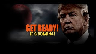 GET READY! The TIME of TROUBLE has just Been Forecasted By TRUMP!