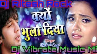 Kyu Bhula Diya Wo Bewafa ||Dj Ritesh Rock|| [Dj Hard Vibration Music Mix]