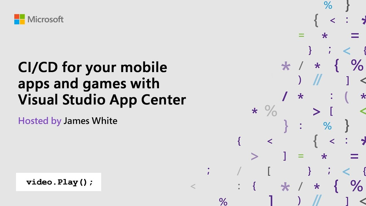 Visual Studio 2019 Launch: CI/CD for your mobile apps and games with Visual  Studio App Center
