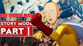 ONE PUNCH MAN A HERO NOBODY KNOWS Story Mode Gameplay Walkthrough Part 1 [PS4] - No Commentary