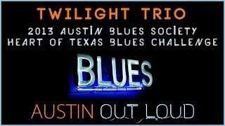 2013 ABS Heart of Texas Blues Challenge - Twilight Trio
