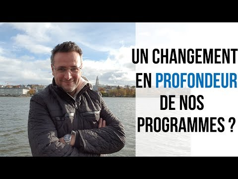 Un changement en profondeur de nos programmes ?