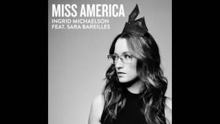 Ingrid Michaelson - Miss America (feat Sara Bareilles)