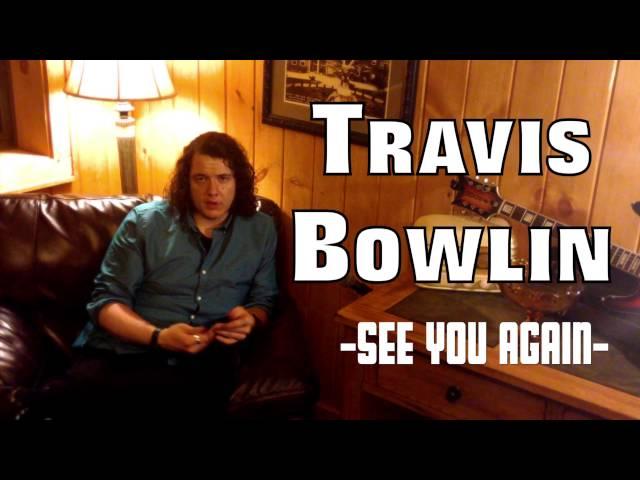 Travis Bowlin GoFundMe.com/SeeYouAgain