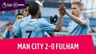 Man City vs Fulham (2-0) | Premier League highlights
