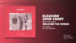 Bleached - Sour Candy (Official Audio)