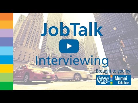 George Brown College Presents: Job Talk - Interviewing