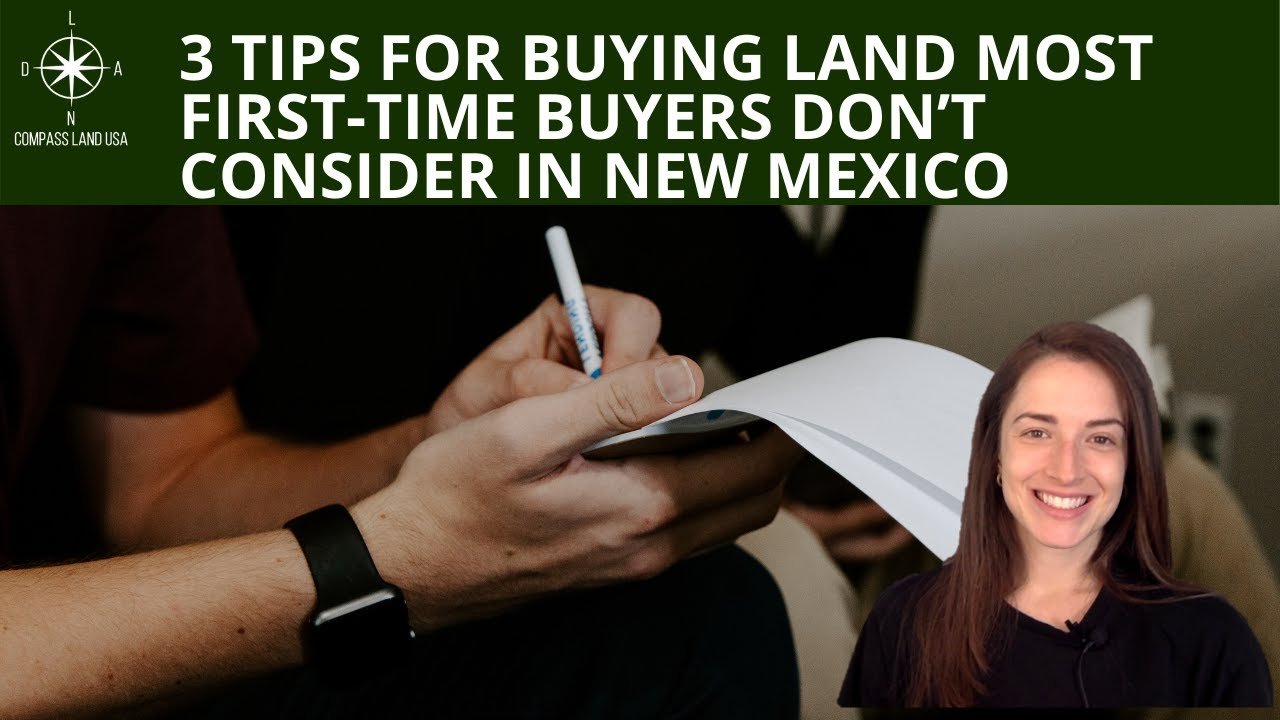 3 Tips for Buying Land Most First Time Buyers Don't Consider in New Mexico