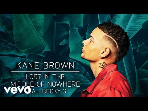 Kane Brown, Becky G - Lost in the Middle of Nowhere (feat. Becky G) (Audio) Mp3