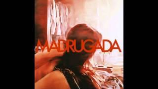 Madrugada - Madrugada (2008) Full Album