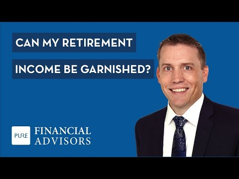 Can My Retirement Income Be Garnished?