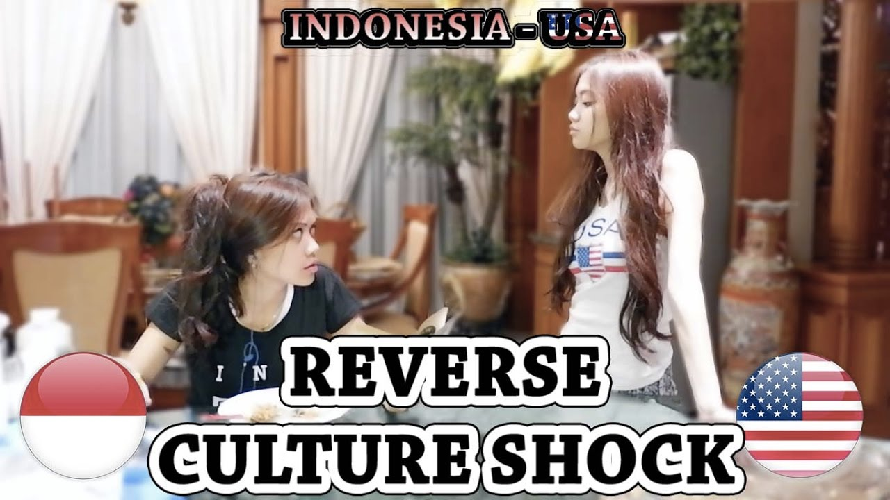 REVERSE CULTURE SHOCK: IndonesiaUSA  YouTube