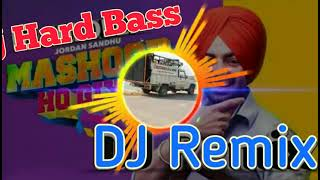 Jordan Sandhu Dj Remix Mashoor Dj punjabi song Hard Bass boosted music mix
