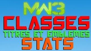 MW3 Le bilan : Mes classes, stats, titres et emblemes ...