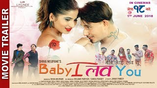 New Nepali Movie -'BABY I LOVE YOU' Tra...