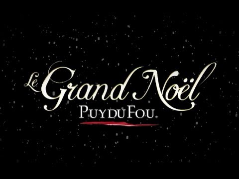 Le Grand Noël 2013 du Puy du Fou
