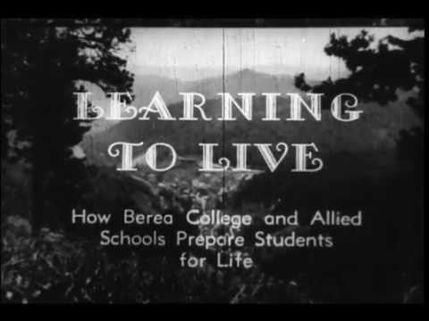 Learning to Live ... Berea College Film from 1937