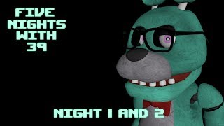 Five Nights with 39 [No Commentary] Night 1 and 2