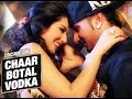 Download CHAAR BOTTLE VODKA [HD] LYRICS   YO YO HONEY SINGH   SUNNY LEONE MP3 song and Music Video