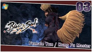 Blade and Soul 【PC】 #03 「Female Yun │ Kung Fu Master」
