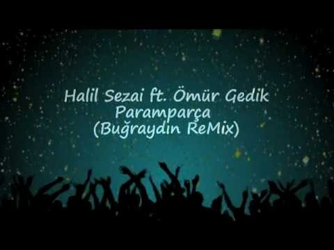 Halil Sezai ft. Ömür Gedik - Paramparça (Buğra Aydın Remix)