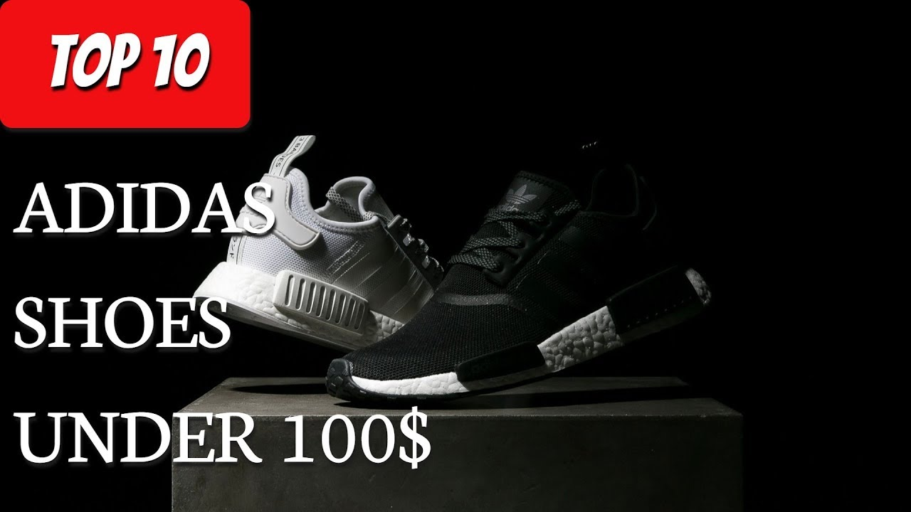 Top 10 Adidas Shoes Under 100$ - YouTube