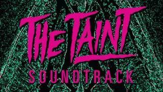 The Taint Soundtrack - Taste the Blood
