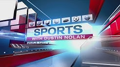FOX 18 News at 9 Sportscast with Dustin Nolan May, 30th