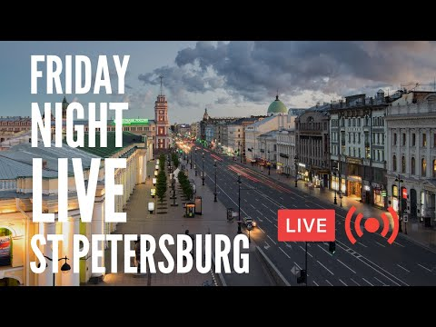 Friday Night Live in St Petersburg. Hanging Out and Live Chat