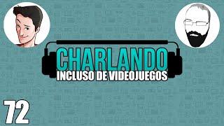 Charlando Incluso de Videojuegos #72 con EricRod y Pazos64