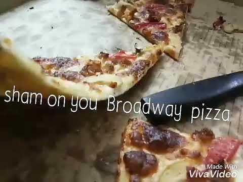 Shame  on you Broadway  pizza